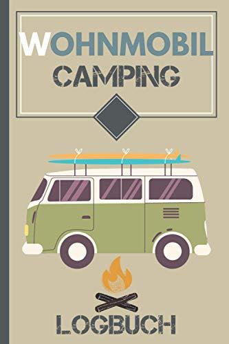 Wohnmobil Camping Logbuch: Liebevoll gestaltetes Wohnmobil Camping Logbuch Reisetagebuch - Für Camper ein schönes Tagebuch Journal Caravan Notizbuch Erlebnisbuch