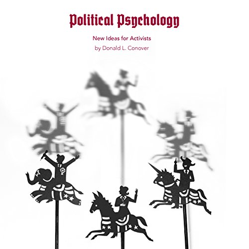 Political Psychology: New Ideas for Activists cover art