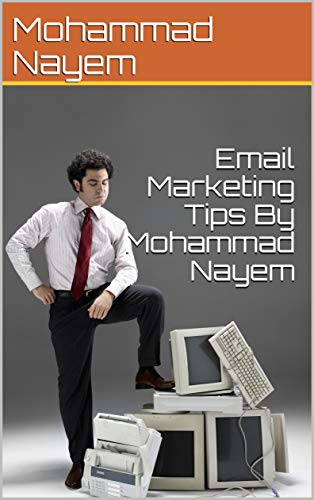 Email Marketing Tips By Mohammad Nayem (English Edition)