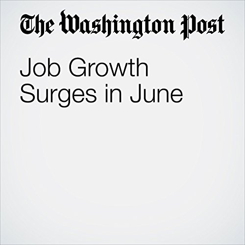 Job Growth Surges in June copertina