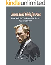 James Bond Trivia for Fans: How Well Do You Know The Secret World of 007?: James Bond Awesome Trivia (English Edition)