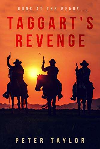 Taggart's Revenge: A Classic Western by [Peter Taylor]