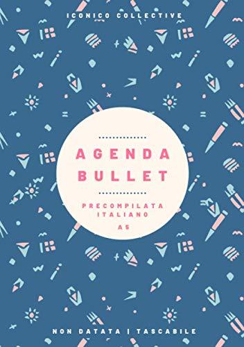 Agenda Bullet Precompilata Italiano: Planner Non Datato per Bullet Journaling 6 Mesi da Compilare Formato A5