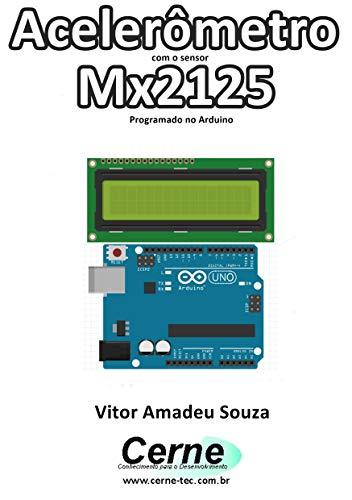 Desenvolvendo um Bargraph Programado no Arduino (Portuguese Edition)