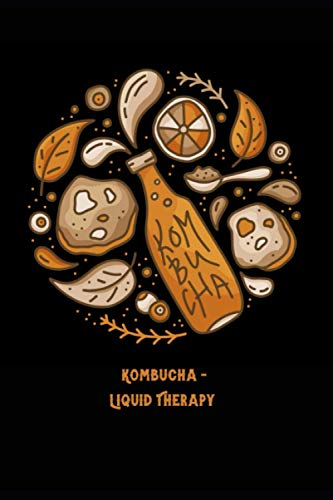 Kombucha, Liquid Therapy: Kombucha Fermentation Journal. Journal For Home Brewing, Track & Record Your Kombucha Home Brews. Brew Log Book
