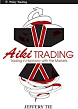 Aiki Trading: The Art of Trading in Harmony with the Markets (Wiley Trading Book 14) (English Edition)