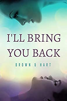 I'll Bring You Back by [Richard Brown, Joe Hart]