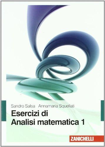 Esercizi di analisi matematica (Vol. 1)