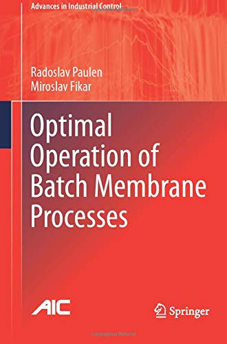 Optimal Operation of Batch Membrane Processes (Advances in Industrial Control)