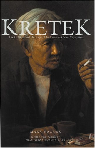 Kretek: The Culture and Heritage of Indonesia's Clove Cigarettes