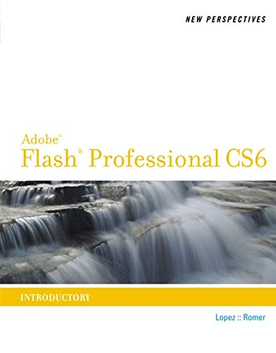 New Perspectives on Adobe Flash Professional CS6, Introductory (New Perspectives (Course Technology Paperback))