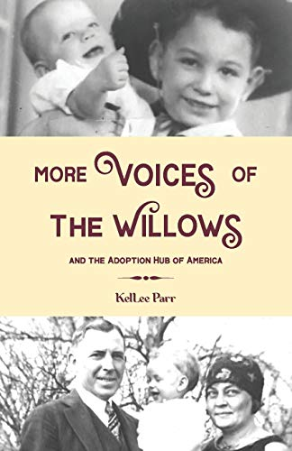 Compare Textbook Prices for More Voices of The Willows and The Adoption Hub of America  ISBN 9780997849226 by Parr, KelLee,Heisserer, Margaret,Wilson, Joni,Gorrell, Trista