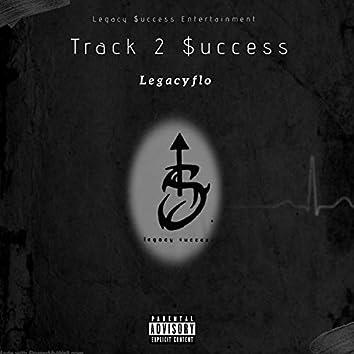 Track 2 $uccess