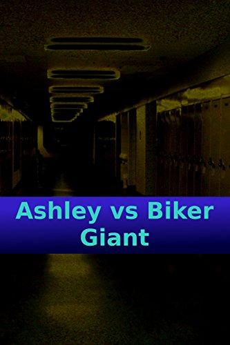 Ashley VS Biker Giant (English Edition)