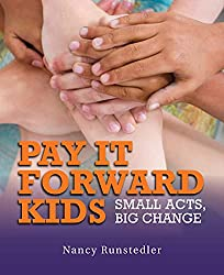 Get Pay It Forward Kids: Small Acts, Big Change (AFFILIATE)