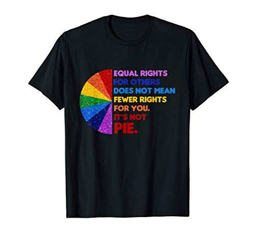 Equal Rights For Others Does Not Mean Fewer Rights For You T-Shirt