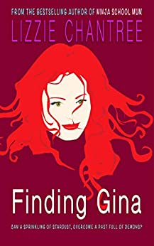 Finding Gina: Escape with a magical story, full of love, friendship and hope. by [Lizzie Chantree]