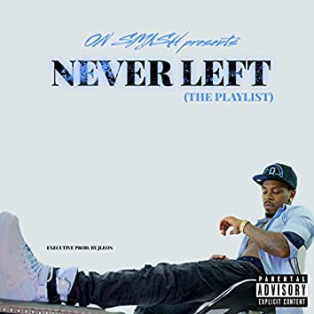 Never Left (The Playlist)