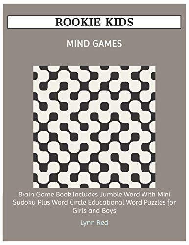 ROOKIE KIDS MIND GAMES: Brain Game Book Includes Jumble Word With Mini Sudoku Plus ...
