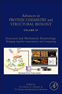 Structural and Mechanistic Enzymology: Bringing Together Experiments and Computing (ISSN Book 87)