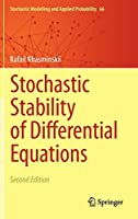 Stochastic Stability of Differential Equations (Stochastic Modelling and Applied Probability, 66)