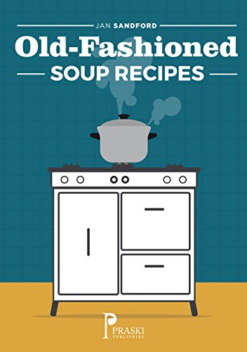 Old-Fashioned Soup Recipes by [Jan Sandford]