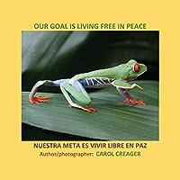 Our Goal Is Living Free in Peace: Nuestra Meta Es Vivir Libre En Paz
