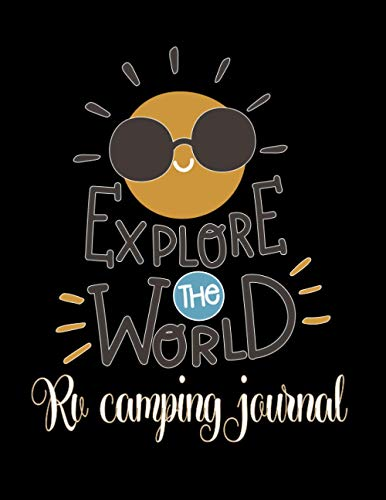 RV Camping Journal: rv log book / the camping logbook / campers log book / the campers journal | Family RV Travel Logbook / Memory Book For Adventure Notes ( Retirement Gifts for men and women )