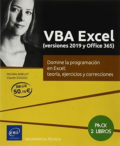 VBA Excel (versiones 2019 y Office 365) - Pack de 2 libros: Domine la programación en Excel: teoría, ejercicios y correcciones