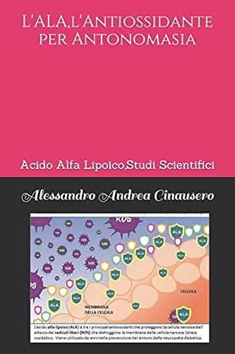 L'ALA,l'Antiossidante per Antonomasia: Acido Alfa Lipoico,Studi Scientifici