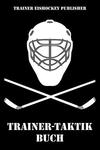 Trainer Taktik Buch: Eishockey Notizbuch   Zum notieren, planen & organisieren   Für Taktik, Strategie & Training   Format ca. A5   105 punktierte Seten