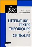Littérature - Textes théoriques et critiques de Nadine Toursel,Jacques Vassevière ( 8 novembre 1994 ) - Nathan (8 novembre 1994)