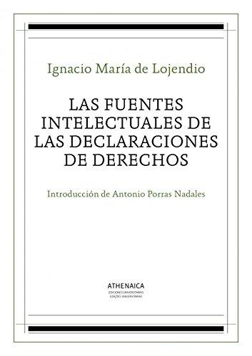 Las fuentes intelectuales de las declaraciones de derechos (Clásicos e inéditos del Derecho público español)