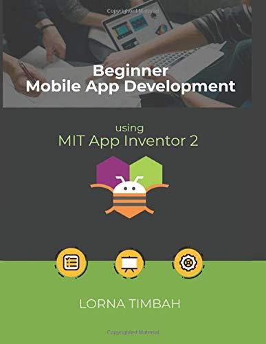 Beginner Mobile App Development using MIT App Inventor 2