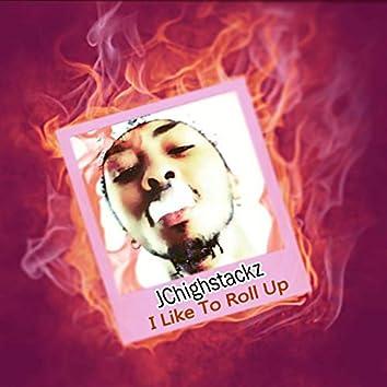 I Like to Roll Up