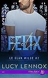 Félix: Le clan Wilde #2