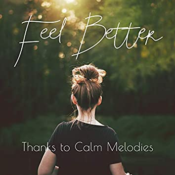 Feel Better with Calm Melodies