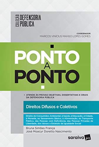 Defensoria pública ponto a ponto - 1ª edição de 2017: Direitos difusos e coletivos