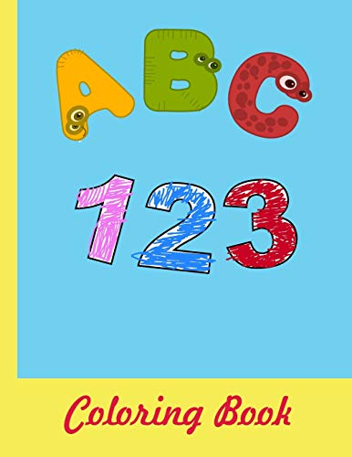 ABC 123 Coloring Book: 8.5x11 |A4| Alphabet with Numbers, Letters, Shapes, Colors, My First Toddler Coloring Book