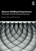 Adverse Childhood Experiences: What Students and Health Professionals Need to Know
