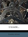 L'Iliade... - Nabu Press - 07/11/2011