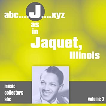 J as in JACQUET, Illinois (Volume 2)