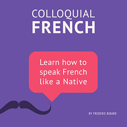 Colloquial French Vocabulary: Learn How to Speak French Like a Native audiobook cover art