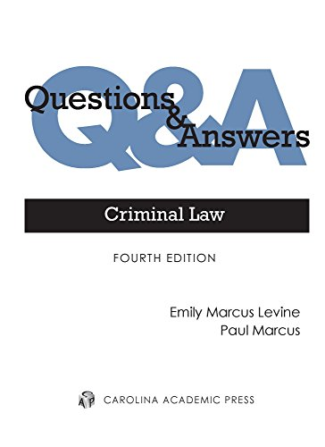 Compare Textbook Prices for Criminal Law: Multiple-choice and Short-answer Questions and Answers Questions & Answers 4 Edition ISBN 9781531012403 by Levine, Emily Marcus,Marcus, Paul