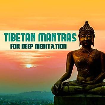 Tibetan Mantras for Deep Meditation: Gentle Music for Turbulent Times