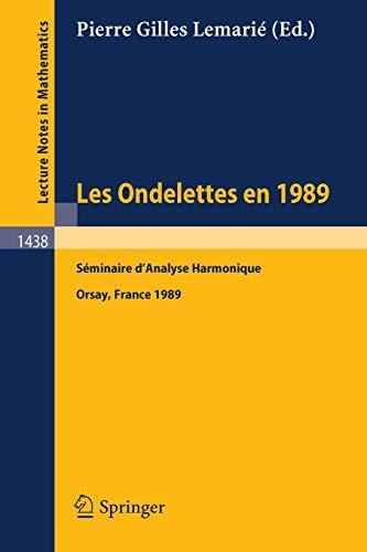 Les ondelettes en 1989: Séminaire d'analyse harmonique, Université de Paris-Sud, Orsay PDF Books