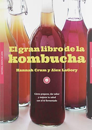 El gran libro de la kombucha: Cómo...