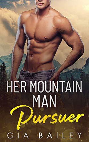Her Mountain Man Pursuer: An Older Man/ Younger Woman Instalove Romance