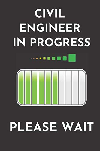 Civil engineer in progress please wait: funny Lined Rulled Journal Composition Notebook Organizer Gifts for Engineers civil Technicians civil ... and Engineering Students 6x9 inch 120 pages