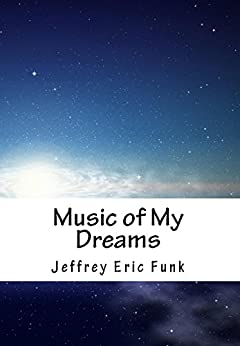 Music of My Dreams: A Lullaby by [Jeffrey Eric Funk]